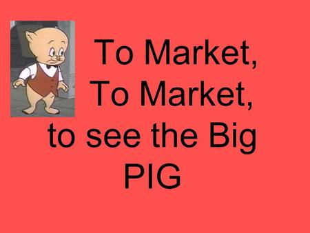 To Market, To Market, to see the Big PIG. The Challenge: Mom has sent me to the store with $100.00 to buy a week's worth of groceries.)