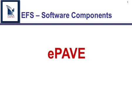 1 EFS – Software Components ePAVE. 2 Electronic Packaging and Validation Engine EFS – PASAT Component.
