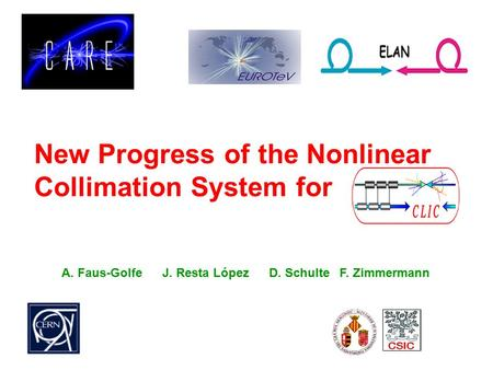 New Progress of the Nonlinear Collimation System for A. Faus-Golfe J. Resta López D. Schulte F. Zimmermann.
