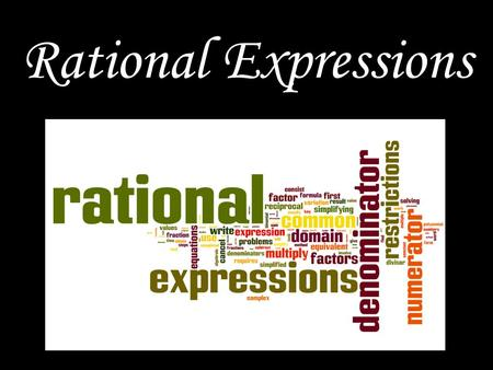 Rational Expressions.