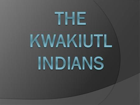 Food  The Kwakiutl ate fish, hunted deer.  They didn't grow anything.  The woman had a part and collected shellfish, seaweed, and berries.  The Kwakiutl.