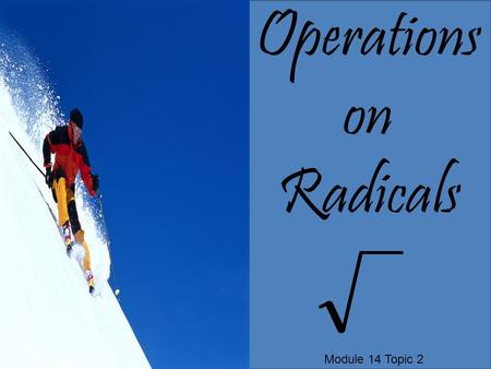 Operations on Radicals