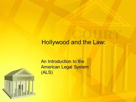Hollywood and the Law: An Introduction to the American Legal System (ALS)