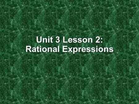 Unit 3 Lesson 2: Rational Expressions