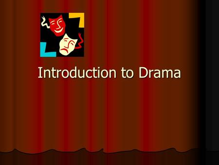 Introduction to Drama. The History of Drama The great tragedies of Aeschylus*, Sophocles*, and Euripides* were performed annually at the spring festival.