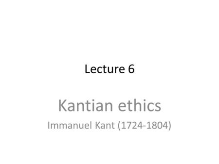 the ethical systems of kant and Ethical systems there are eight major ethical systems described in the text and one more worthy of some attention  kant's ethics is based on two forms of the .
