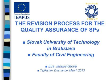 THE REVISION PROCESS FOR THE QUALITY ASSURANCE OF SPs ■ Slovak University of Technology in Bratislava ■ Faculty of Civil Engineering ■ Eva Jankovichová.