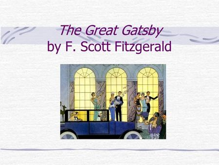 "The Great Gatsby by F. Scott Fitzgerald. "" Then wear the gold hat if that will move her: If you can bounce high, bounce for her too, Till she cry, "" Lover,"