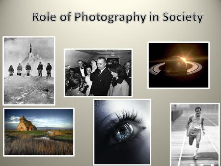 Photography has played a significant role in our society and continues to, especially today. If you stop to think about it, photography has perhaps even.