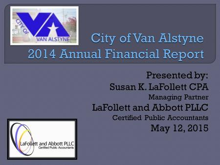 Presented by: Susan K. LaFollett CPA Managing Partner LaFollett and Abbott PLLC Certified Public Accountants May 12, 2015.