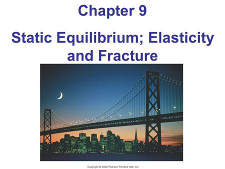 Static Equilibrium; Elasticity and Fracture