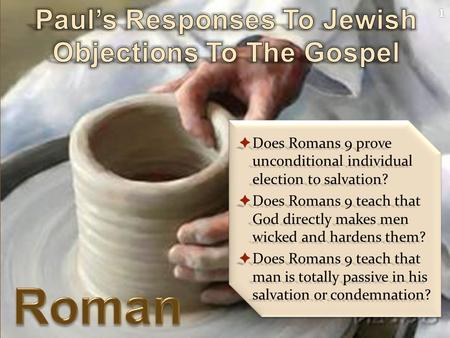  Does Romans 9 prove unconditional individual election to salvation?  Does Romans 9 teach that God directly makes men wicked and hardens them?  Does.