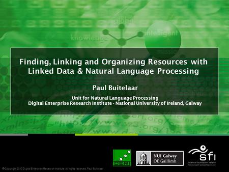 Finding, Linking and Organizing Resources with Linked Data & Natural Language Processing Paul Buitelaar Unit for Natural Language Processing Digital Enterprise.