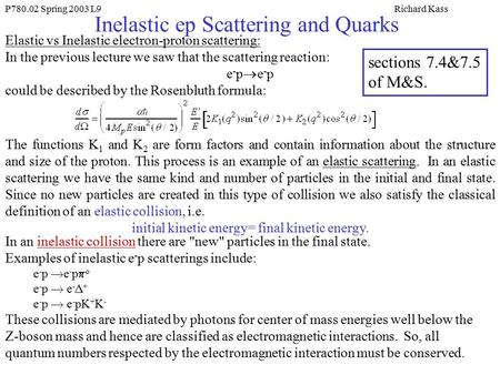 P780.02 Spring 2003 L9Richard Kass Inelastic ep Scattering and Quarks Elastic vs Inelastic electron-proton scattering: In the previous lecture we saw that.
