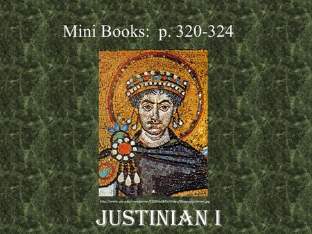 Justinian I Mini Books: p. 320-324