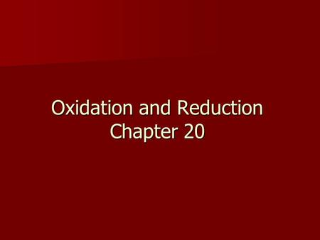 Oxidation and Reduction Chapter 20. Types of Chemical Reactions Type I: ions or molecules react with no apparent change in the electronic structure of.