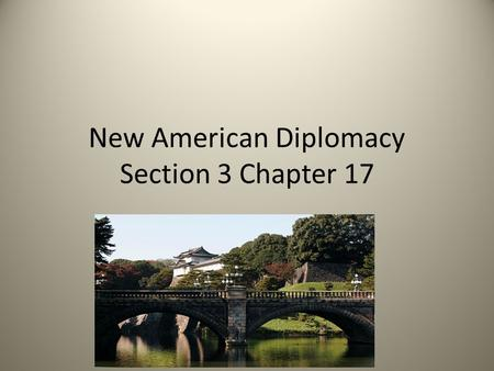 New American Diplomacy Section 3 Chapter 17. Election of 1900 President McKinley vs. Williams Jennings Bryan President McKinley was reelected. He was.