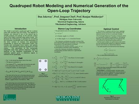 Quadruped Robot Modeling and Numerical Generation of the Open-Loop Trajectory Introduction We model a symmetric quadruped gait for a planar robot with.