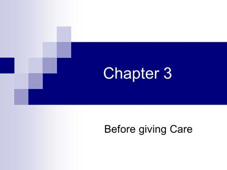 Chapter 3 Before giving Care.