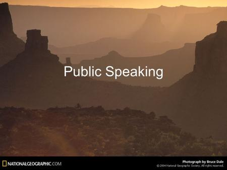 Public Speaking. Know the needs of your audience and match your content to their needs. Know your material thoroughly. Put what you have to say in a logical.
