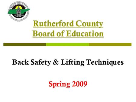 Rutherford County Board of Education Back Safety & Lifting Techniques Spring 2009.