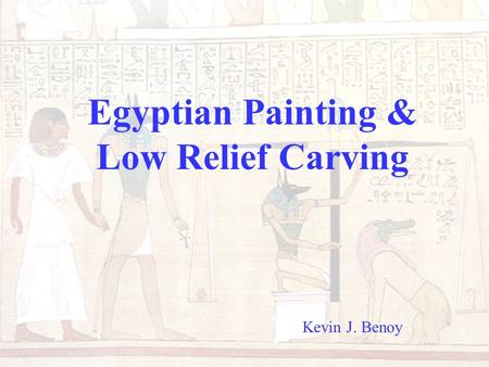 Egyptian Painting & Low Relief Carving Kevin J. Benoy.