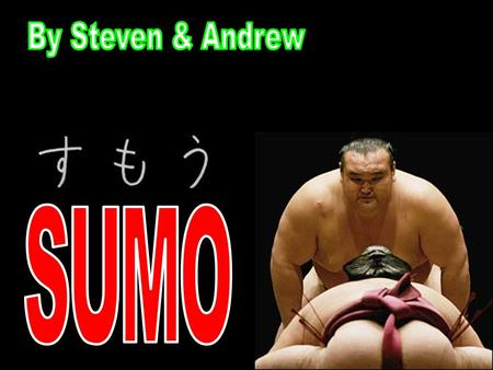  Sumo is a competive touch sport, which is mostly played in Japan.   Japan considers Sumo a modern martial art.   Sumo is a ancient & traditional.
