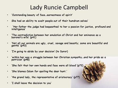 Lady Runcie Campbell 'Outstanding beauty of face…earnestness of spirit' She had an ability to exalt people out of their humdrum selves' 'Her father the.