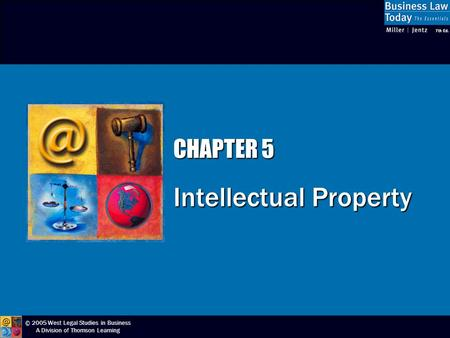 © 2005 West Legal Studies in Business A Division of Thomson Learning CHAPTER 5 Intellectual Property.