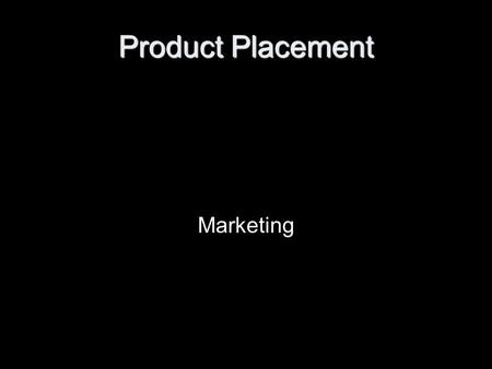 Product Placement Marketing. Agenda Warm-up –Sales Process Questions 7-12 Scripts & Videos / Role Plays for Sales Due by end of hour Product Placement.