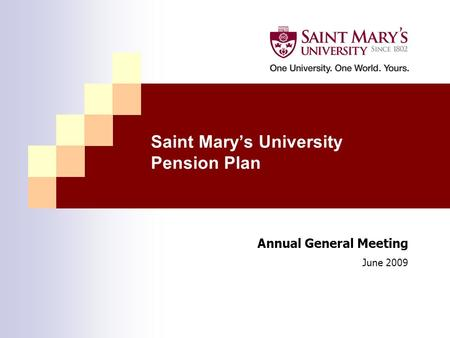 Saint Mary's University Pension Plan Annual General Meeting June 2009.