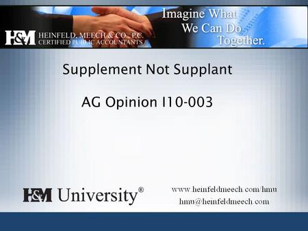 Supplement Not Supplant AG Opinion I10-003. Supplanting defined In general, the supplement not supplant (SNS) requirement is intended to ensure that services.