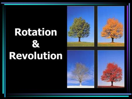Rotation & Revolution. Astronomy The study of the moon, stars and other objects in space.