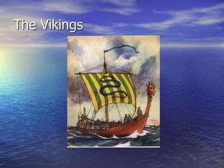 The Vikings. Who were the Vikings? The Vikings were raiders from Scandinavia (Norway, Denmark and Sweden). The Vikings were raiders from Scandinavia (Norway,