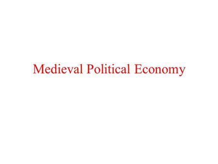 Medieval Political Economy. Story of Godric of Finchale (1069-1170)