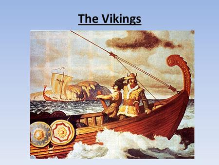 The Vikings. Viking Intro Vikings were from Scandinavia which incorporates the modern-countries of Sweden, Denmark and Norway. (Also Iceland and Finland.)