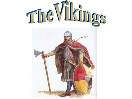 Where were they from? The Vikings came from the three countries which make up Scandinavia: Denmark Norway Sweden SCOTLAND ENGLAND.