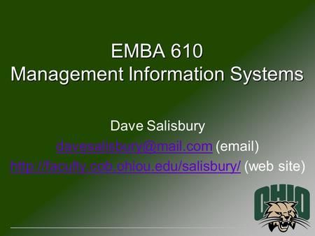 EMBA 610 Management Information Systems Dave Salisbury ( )
