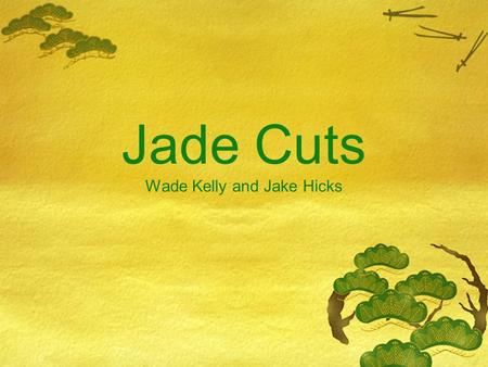 Jade Cuts Wade Kelly and Jake Hicks. Mission Statement  Our goal is to provide the best service possible at an affordable price with 100% customer satisfaction.
