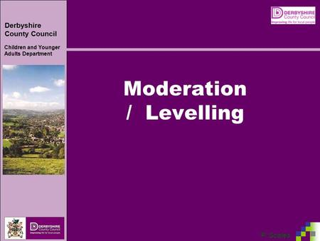 Derbyshire County Council Children and Younger Adults Department 'P' Scales Moderation / Levelling.