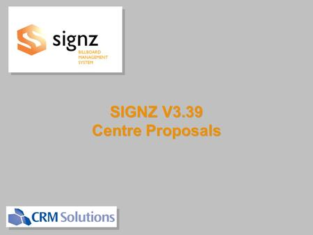 SIGNZ V3.39 Centre Proposals SIGNZ V3.39 Centre Proposals.