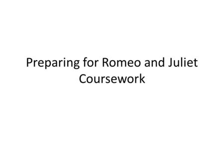 Coursework questions romeo juliet