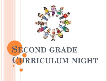 S ECOND GRADE C URRICULUM NIGHT. G RADING P OLICY AND R EPORT C ARD 2 nd Grade students are graded on a scale of 1-3. 3 – Mastery (Meets grade standards)