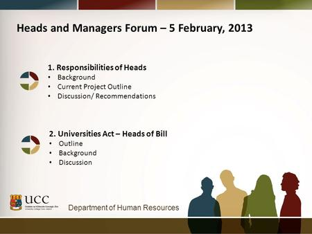 Department of Human Resources Heads and Managers Forum – 5 February, 2013 1. Responsibilities of Heads Background Current Project Outline Discussion/ Recommendations.