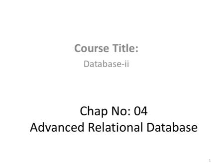 Chap No: 04 Advanced Relational Database