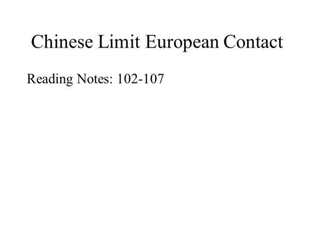 Chinese Limit European Contact Reading Notes: 102-107.