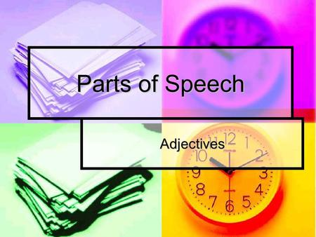 Parts of Speech Adjectives. Basic Definition An adjective modifies or limits the meaning of a noun or pronoun. An adjective modifies or limits the meaning.