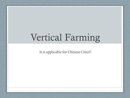 Vertical Farming Is it applicable for Chinese Cities?