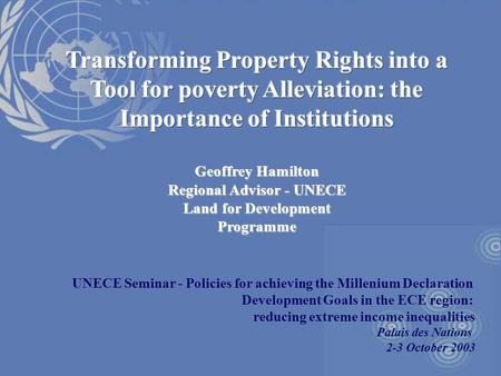 UNECE Seminar - Policies for achieving the Millenium Declaration Development Goals in the ECE region: reducing extreme income inequalities Palais des Nations.