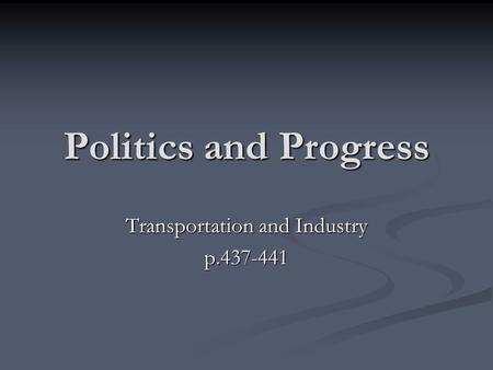 Politics and Progress Transportation and Industry p.437-441.